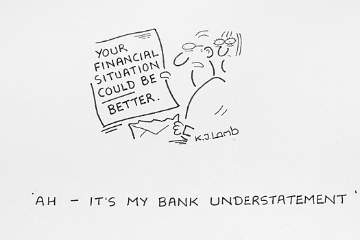 Ah - It's My Bank Understatement