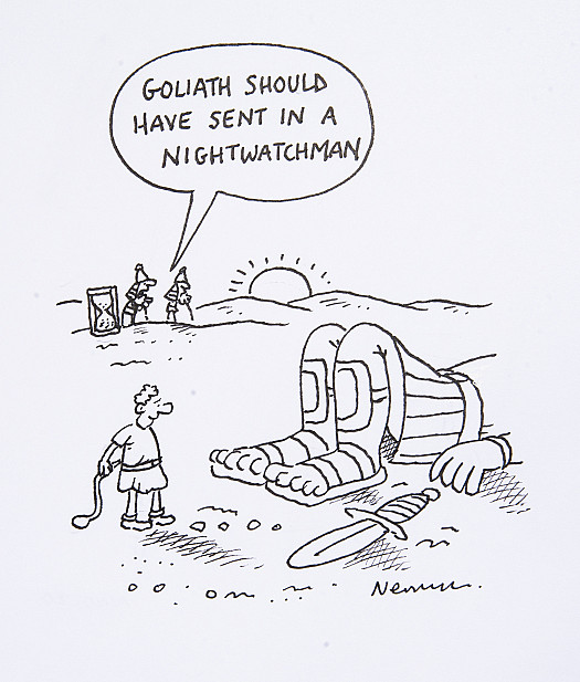 Goliath should have sent in a Nightwatchman