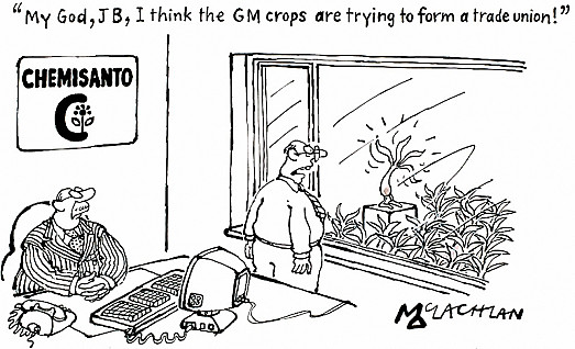 """My God, Jb, I Think the Gm Crops Are Trying to Form a Trade Union!"""