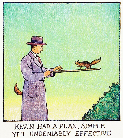 Kevin Had a Plan.  Simple yet Undeniably Effective