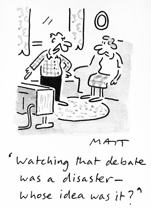 Watching That Debate Was a Disaster - Whose Idea Was It?
