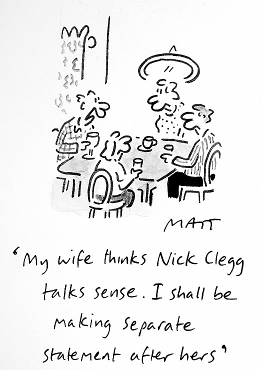 My Wife Thinks Nick Clegg Talks Sense. I Shall Be Making Separate Statement After Hers
