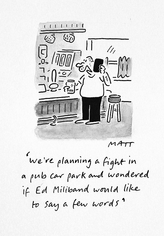 We're Planning a Fight In a Pub Car Park and Wondered if Ed Miliband Would Like to Say a Few Words