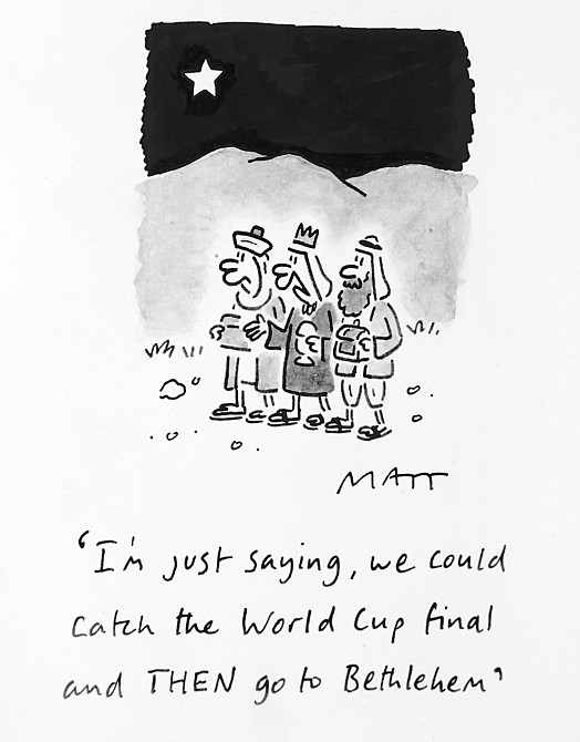 I'm just Saying, We Could Catch the World Cup Final and then Go to Bethlehem