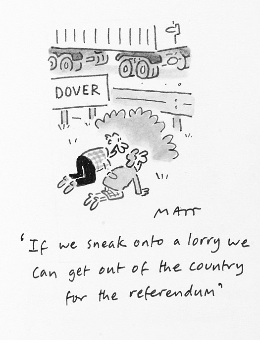 If We Sneak Onto a Lorry We Can Be Out of the Country For the Referendum