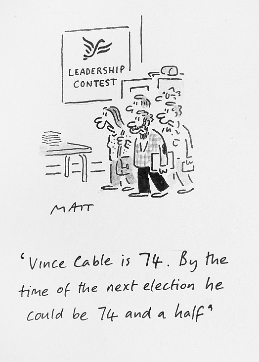Vince Cable Is 74. by the Time of the Next Election He Could Be 74 and a Half