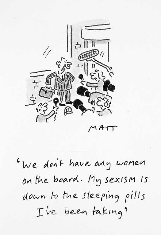 We Don't Have Any Women On the Board. My Sexism Is Down to the Sleeping