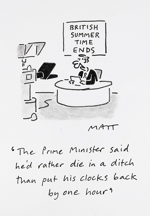 The Prime Minister said he'd rather die in a ditch than put his clocks back by one hour