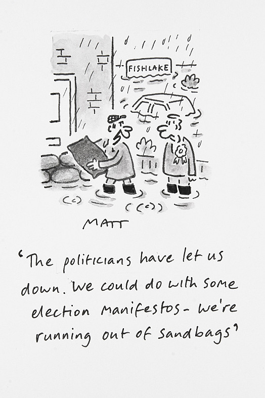 The politicians have let us down. We could do with some election manifestos – we're running out of sandbags