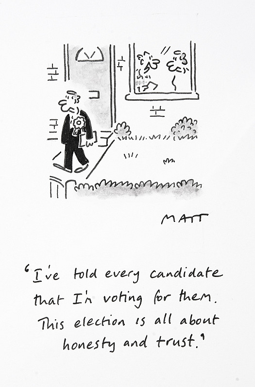 I've told every candidate that I'm voting for them. This election is all about honesty and trust