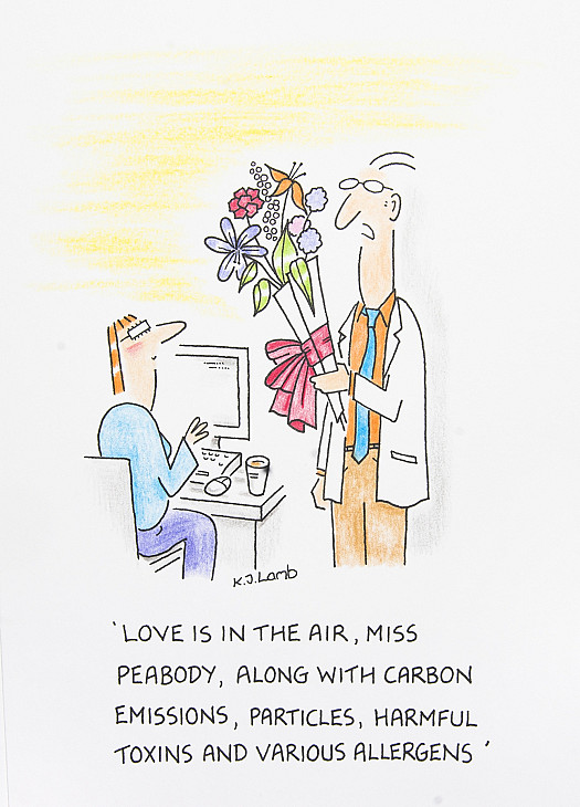 Love is in the air, Miss Peabody, along with carbon emissions, particles, harmful toxins and various allergens