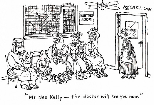 Mr Ned Kelly -- the Doctor Will See You Now
