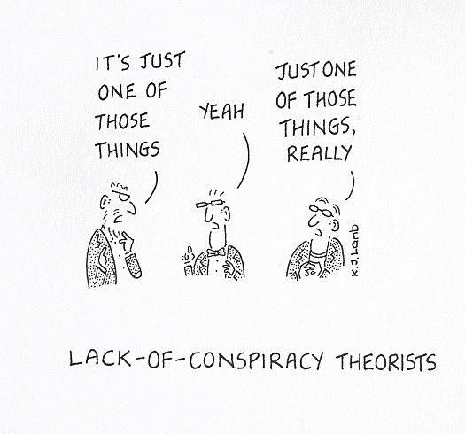 Lack-Of-Conspiracy Theorists