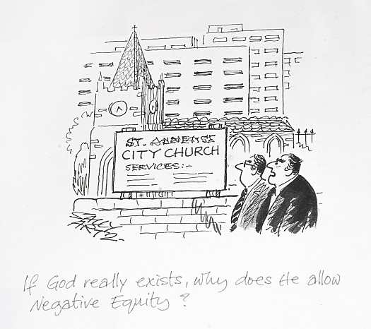 If God really exists, why does He allow Negative Equity?