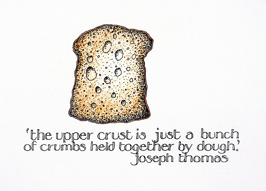 'the Upper Crust Is just a Bunch of Crumbs Held Together by Dough' 