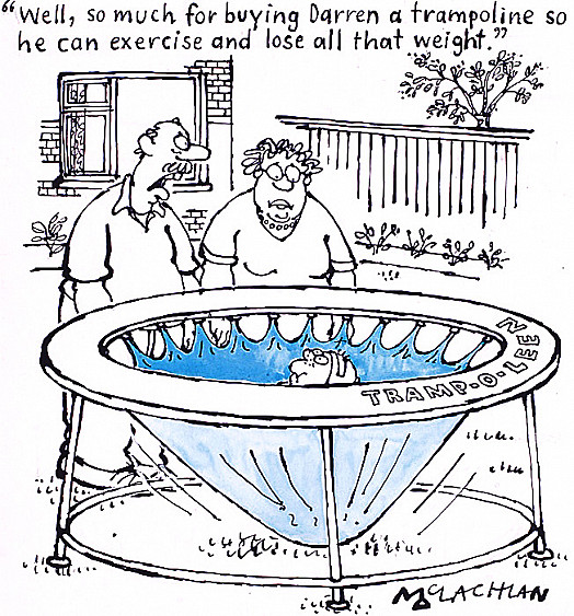 'Well, so Much For Buying Darren a Trampoline so He Can Exercise and Lose All That Weight""