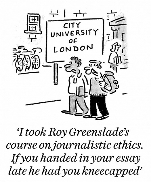 I took Roy Greenslade's course on journalistic ethics. If you handed in your essay late he had you kneecapped
