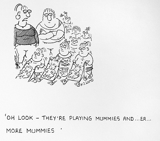 Oh look – they're playing mummies and ...er ... more mummies