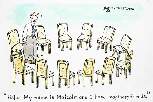 Hello. My name is Malcolm and I have imaginary friends
