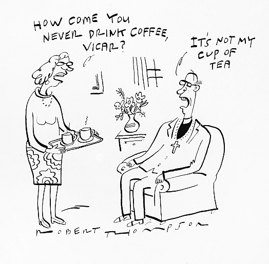How come you never drink coffee, vicar?