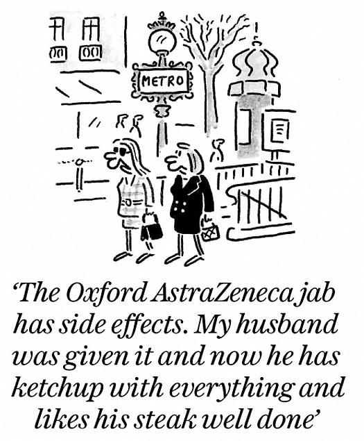 The Oxford AstraZeneca jab has side effects. My husband was given it and now he has ketchup with everything and likes his steak well done