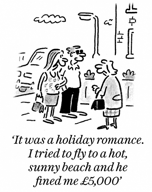 It was a holiday romance. I tried to fly to a hot, sunny beach and he fined me £5,000