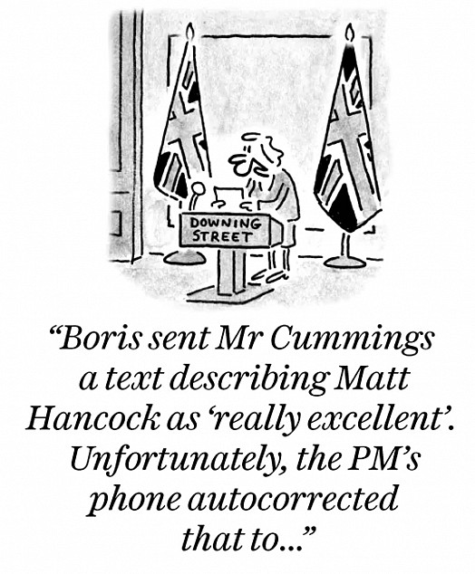 Boris sent Mr Cummings a text describing Matt Hancock as 'really excellent'. Unfortunately, the PM's phone autocorrected that to...