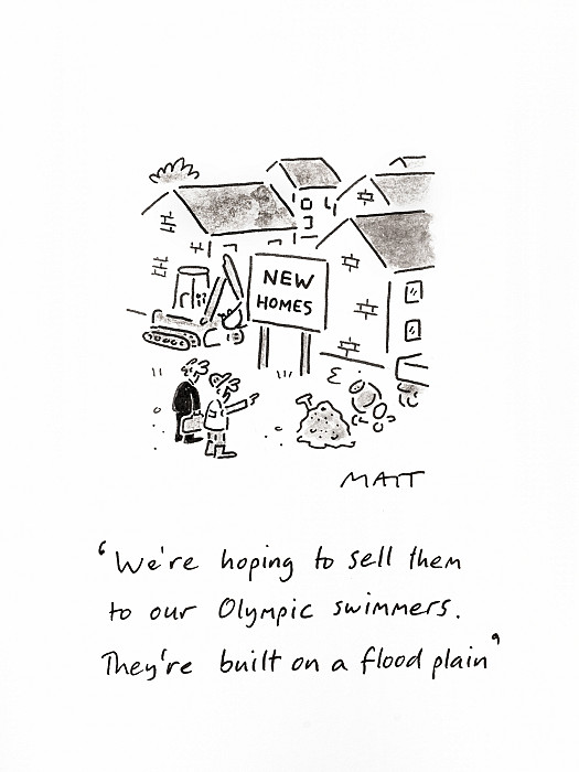 We're hoping to sell them to our Olympic swimmers. They're built on a flood plain