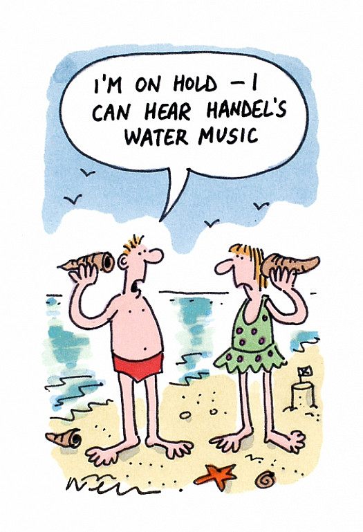 I'm On Hold - I Can Hear Handel's Water Music