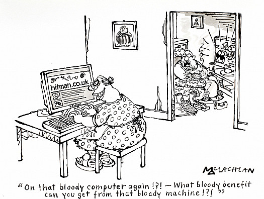 On That Bloody Computer Again!?! – What Bloody Benefit Can You Get from That Bloody Machine!?!!