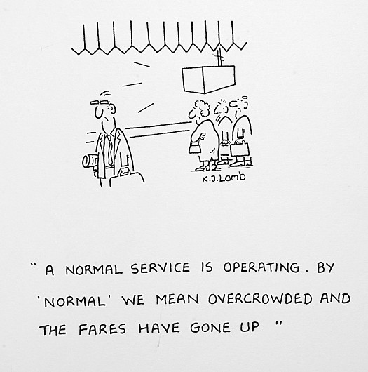 A Normal Service Is Operating. by 'Normal' We Mean Overcrowded and the Fares Have Gone Up
