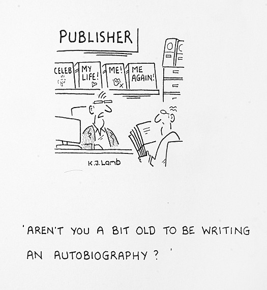 Aren't You a Bit Old to Be Writing an Autobiography?