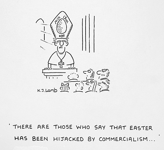 There are those who say that Easter has been hijacked by commercialism ...