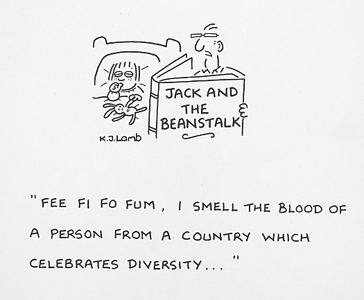 Fee Fi Fo Fum, I Smell the Blood of a Person from Another Country Which Celebrates Diversity...