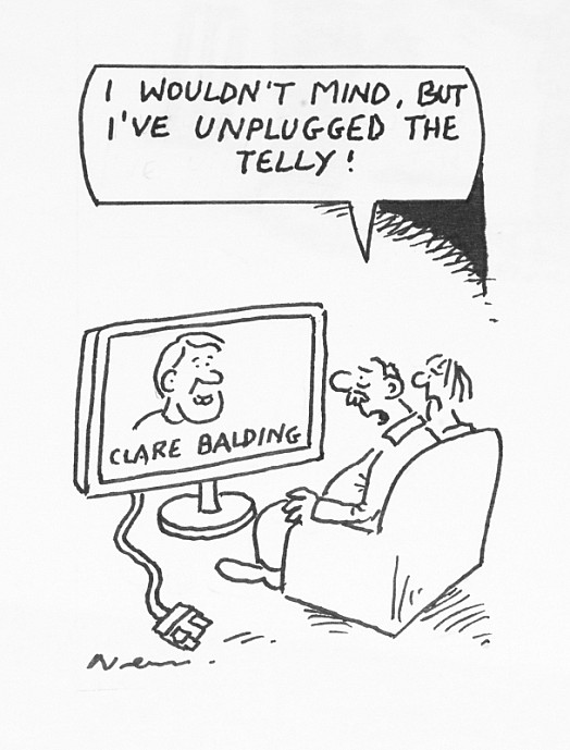 I Wouldn't Mind, but I've Unplugged the Telly!