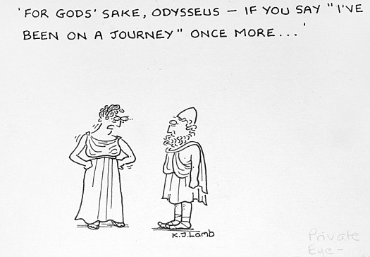 For God's Sake, Odysseus - if You Say 'I've Been On a Journey' Once More...