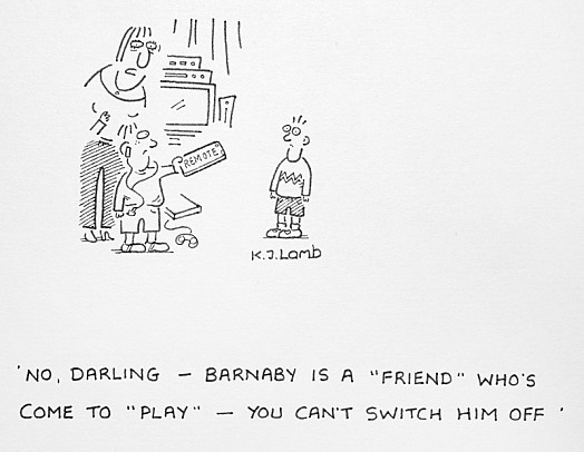 No, Darling - Barnaby Is a 'Friend' Who's Come to 'Play' - You Can't Switch Him Off