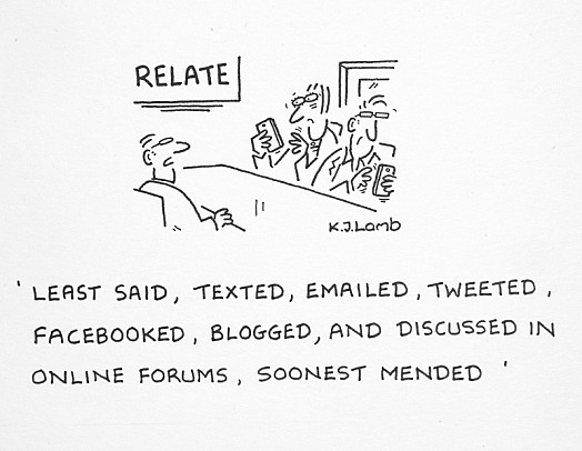 Least Said, Texted, Emailed, Tweeted, Facebooked, Blogged,